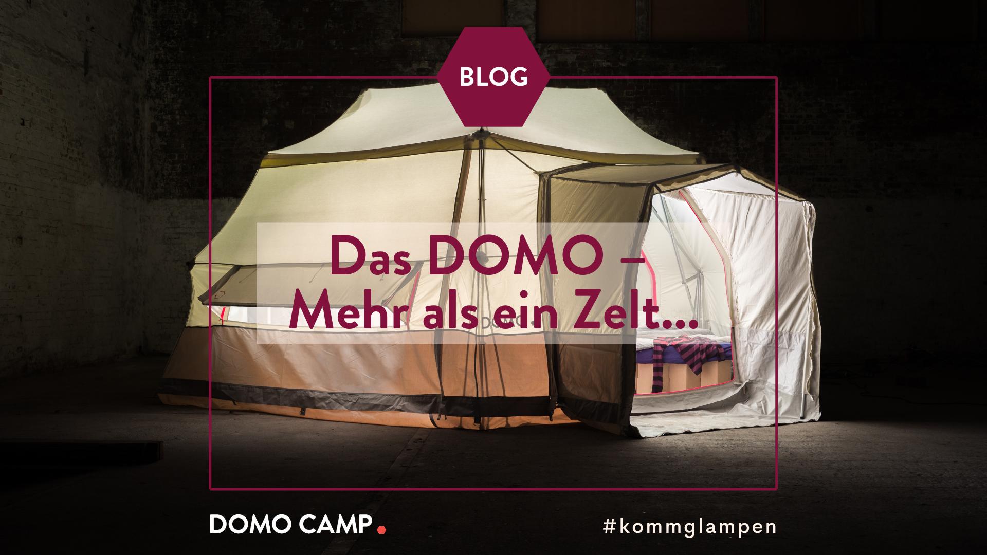 DOMO CAMP BLOG Das DOMO – Mehr als ein Zelt