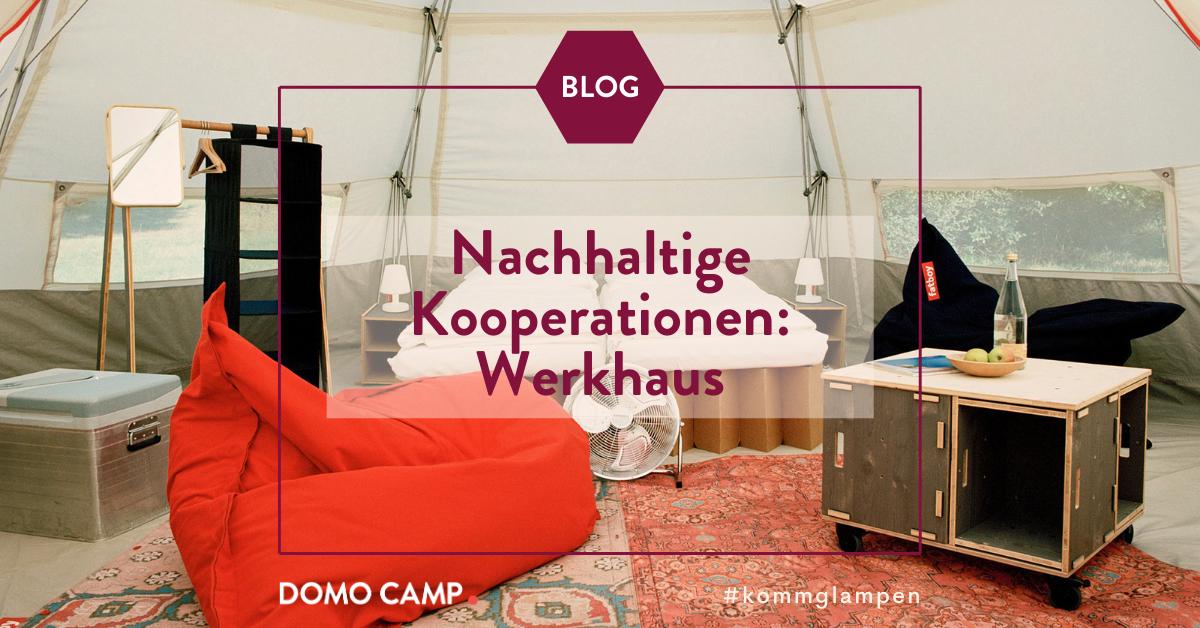 Domo camp blogpost werkhaus kooperation nachhaltigkeit glamping